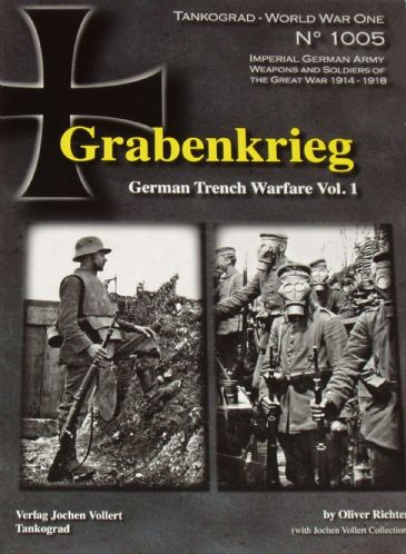Grabenkrieg - German Trench Warfare Vol.1, by Oliver Richter